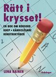 Cover for Rätt i krysset! En bok om korsord, knep, kändislösare, konstruktörer