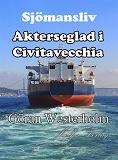 Cover for Sjömansliv 3 - Akterseglad i Civitavecchia