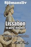 Cover for Sjömansliv 4 - Lissabon En pärla i Atlanten