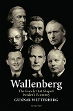 Cover for Wallenberg - The Family That Shaped Sweden's Economy