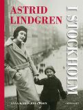 Cover for Astrid Lindgren i Stockholm. En biografi