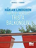 Cover for Ann-Sofi Munters trista balkongliv