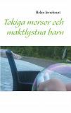 Cover for Tokiga morsor och maktlystna barn