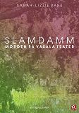 Cover for Slamdamm - Morden på Vasala Teater