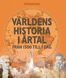Cover for Världens historia i årtal : från 1500 till i dag