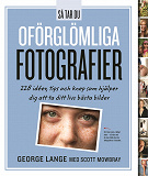 Cover for Så Tar Du Oförglömliga Fotografier