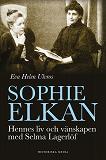Cover for Sophie Elkan: Hennes liv och vänskapen med Selma Lagerlöf