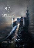 Cover for A Sky of Spells (Book #9 in the Sorcerer's Ring)