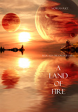 Cover for A Land of Fire (Book #12 in the Sorcerer's Ring)