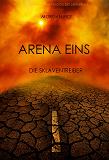 Cover for Arena Eins: Die Sklaventreiber (Band #1 Der Trilogie Des Überlebens)