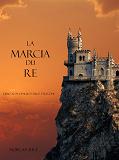 Cover for La Marcia Dei Re (Libro #2 In L'Anello Dello Stregone)