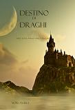 Cover for Destino Di Draghi (Libro #3 In L'Anello Dello Stregone)