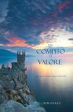 Cover for Un Compito Di Valore (Libro #6 in L'Anello dello Stregone)