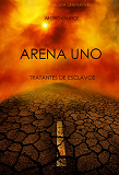 Cover for Arena Uno: Tratantes De Esclavos  (Libro #1 De La Trilogía De Supervivencia)