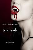Cover for Traicionada (Libro # 3 del Diario de un Vampiro)