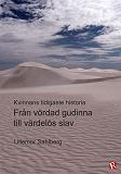 Cover for Från vördad gudinna till värdelös slav : Kvinnans tidigaste historia