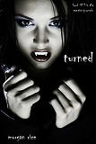 Cover for Turned (Book #1 in the Vampire Journals)