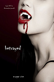 Cover for Betrayed (Book #3 in the Vampire Journals)