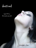 Cover for Destined (Book #4 in the Vampire Journals)