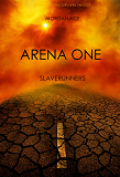 Cover for Arena One: Slaverunners (Book #1 of the Survival Trilogy)