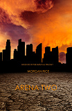 Cover for Arena Two (Book #2 of the Survival Trilogy)