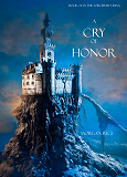 Cover for A Cry of Honor (Book #4 in the Sorcerer's Ring)