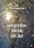 Cover for Integration, kärlek och hat