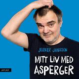 Cover for Mitt liv med Asperger / Lättläst