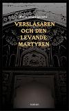 Cover for Versläsaren och den levande martyren