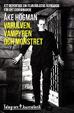 Cover for Varulven, vampyren och monstret - Ett reportage om filmvärldens vurmande för det skrämmande