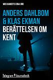 Cover for Berättelsen om Kent - Med bandets egna ord