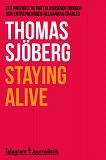 Cover for Staying alive - Ett porträtt av nattklubbsdrottningen och entreprenören Alexandra Charles