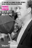 Cover for Sista mötet med Hyland - Ett porträtt av Lennart Hyland, Sveriges genom tiderna populäraste person