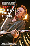 Cover for The Holmenkollen interview - Intervju med Ulf Lundell, en modern Engelbrekt