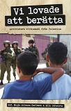 Cover for Vi lovade att berätta : Aktivisters vittnesmål från Palestina