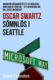 Cover for Sömnlös i Seattle - Innanför väggarna på ett av världens mäktigaste företag - Ett reportage om Bill Gates Microsoft
