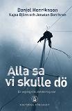Cover for Alla sa vi skulle dö : en segling tills världen tog slut