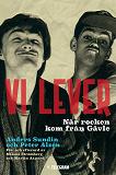 Cover for Vi lever - När rocken kom från Gävle