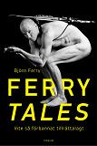 Cover for Ferry tales : Inte så förbannat tillrättalagt