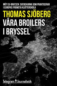 Cover for Våra broilers i Bryssel - Möt EU-bratsen: Svenskarna som praktiserar i Europas främsta klätterskola