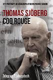Cover for Coq Rouge - Ett porträtt av världspolitikern Pierre Schori