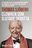 Cover for Clownen som slutade skratta - Ett porträtt av det högerpopulistiska partiet Ny demokrati, Ian Wachtmeisters och Bert Karlssons skötebarn