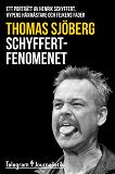 Cover for Schyffertfenomenet - Ett porträtt av Henrik Schyffert, hypens häxmästare och fejkens fader