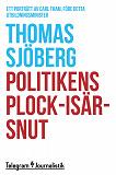 Cover for Politikens plock-isär-snut - Ett porträtt av Carl Tham, före detta utbildningsminister