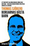 Cover for Borgarnas bästa barn - Ett porträtt av högervågens söner och döttrar - den nya generationens politiska crème de la crème