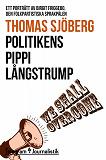 Cover for Politikens Pippi Långstrump - Ett porträtt av Birgit Friggebo, den folkpartistiska sprakfålen