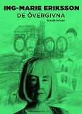 Cover for De övergivna : Berättelser