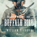 Cover for The Life of William F. Cody - Buffalo Bill