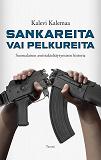 Cover for Sankareita vai pelkureita