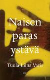 Cover for Naisen paras ystävä